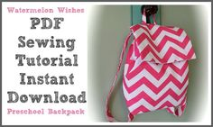 Preschool Toddler Backpack Lunch Tote Sewing Tutorial Pattern How To Make Watermelon Wishes