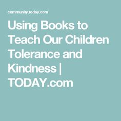 Using Books To Teach Our Children Tolerance And Kindness