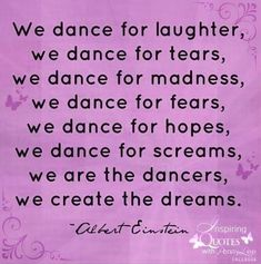 Lucie A Flowing Veil Combo for Belly Dance. Various Albert Einstein dance quotes via Inspiring Quotes with Penny Lee on Faceb. Dancer Quotes, Ballet Quotes, Waltz Dance, Dance Music, Dance Art, Shall We Dance, Lets Dance, All About Dance, Dance Like No One Is Watching