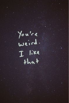 "I don't know if this was intentional, but for me, the galaxy image behind this quote represents the word ""weird"" well. I also love how casual and friendly this font is."