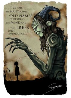 Line from the film, Pan's Labyrinth.....