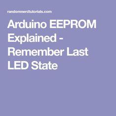 Arduino EEPROM Explained - Remember Last LED State