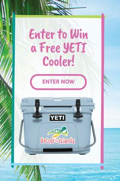 Click the link to win a free YETI Cooler from Better in the Islands -- $225 value! http://upvir.al/ref/AE11588309