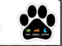 Paw shape car magnet. Eat sleep Yorkie