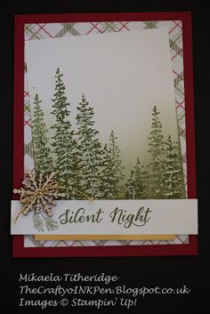 """handmade Cristmas card by Mikaela Titheridge on her blog The Crafty oINK Pen .... luv the way the tall pines are stamped with greens sponged backdrop and snowy branches ... Stampin"""" Up!"""