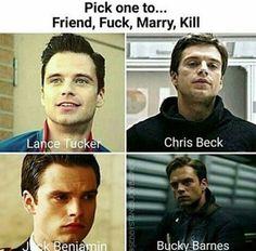 Friend Chris Beck. F*** Lance tucker l. Marry bucky Barnes. An kill jack