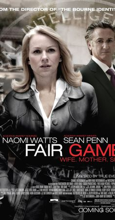 Fair Game, spies, thriller,... Great performance of N. Watts without underestimating the one of Mr. Penn