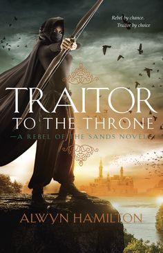 Redesigned #CoverReveal Traitor to the Throne (Rebel of the Sands, #2) by Alwyn Hamilton