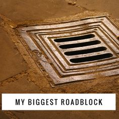 My biggest roadblock