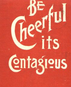"""""""Be cheerful its Contagious"""" Vintage poster #cheer #cheerful #contagious #poster #vintage #home #decor #wall #art #decor #vintage #quote"""