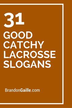 31 Good Catchy Lacrosse Slogans