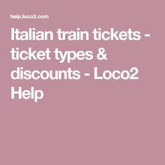 Italian train tickets - ticket types & discounts - Loco2 Help