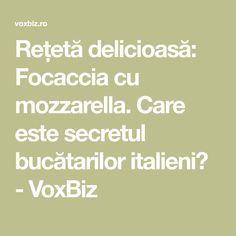 Rețetă delicioasă: Focaccia cu mozzarella. Care este secretul bucătarilor italieni? - VoxBiz Mozzarella