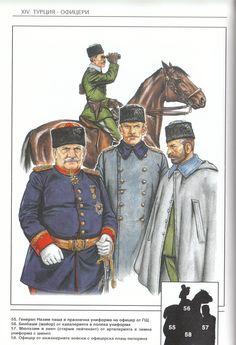 Ottoman Army in the First Balkan War, 1912-13:  55: General Nazim Pasha in parade uniform for General Staff;  56: Binbaşı (major) of cavalry in field uniform;  57: Mülâzımı evvel (senior lieutenant) of artillery in winter uniform and overcoat;  58: Officer of Engineer troops in cloak-cape;