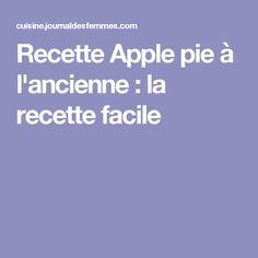 Recette Apple pie à l'ancienne : la recette facile