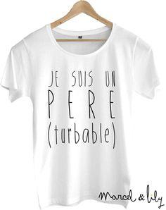 "Tee-shirt homme "" Je suis un PERE turbable """