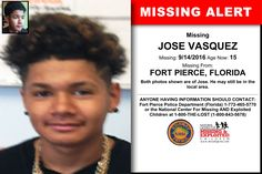 JOSE VASQUEZ, Age Now: 15, Missing: 09/14/2016. Missing From FORT PIERCE, FL. ANYONE HAVING INFORMATION SHOULD CONTACT: Fort Pierce Police Department (Florida) 1-772-465-5770.
