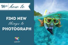 Three Tips For Finding New Things to Photograph