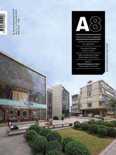 A : revista de la Facultad de Arquitectura y Urbanismo / Pontificia Universidad Católica del Perú. Facultad de Arquitectura y Urbanismo / Lima / NA 5.U6 A701-P AÑO 8 NO 8 NOV 2016