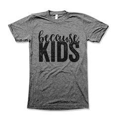 Because, Kids
