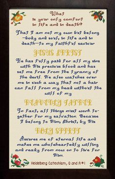 Heidelberg Catechism - Q and A Cross Stitch Design Blood Of Christ, Thing 1, My Salvation, Serve The Lord, Set Me Free, Catechism, Crewel Embroidery, Heavenly Father, Cross Stitch Designs
