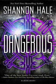Dangerous by Shannon Hale | Publisher: Bloomsbury | Publication Date: January 7, 2014 | www.squeetus.com | #YA