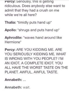 Me- *Stares* Me- Wow...Apollo, Aphrodite, AND Thalia. I loved Annabeth's reaction. :-)