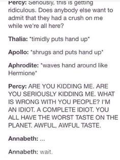 Me- *Stares* Me- Wow...Apollo, Aphrodite, AND Thalia. I loved Annabeth's reaction. :-)