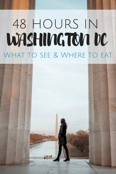 How to spend 48 Hours in Washington D.C. A perfect itinerary for exploring the National Mall, Museums, and Georgetown. Plus the best restaurants to try.