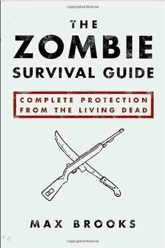 The Zombie Survival Guide.....maybe this can be a book club selection this year @ Aron Bennett!!