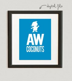 Hey, I found this really awesome Etsy listing at https://www.etsy.com/listing/160460710/digital-file-aw-coconuts-cubby-jake-and