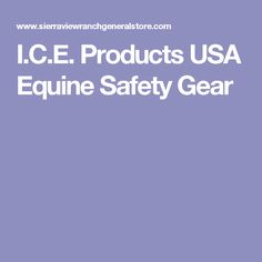 I.C.E. Products USA Equine Safety Gear