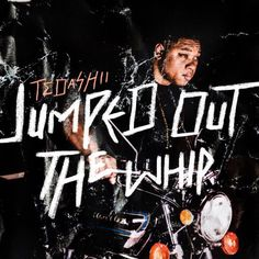 Audio: Tedashii - Jumped Out The Whip