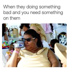 #growingupwithsiblings when they doing something bad and you need something on them
