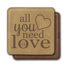 Square Leather Coasters (6) - All you need is love