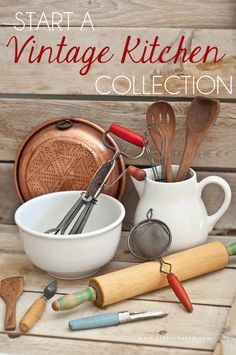 Fantastic tips for starting your own vintage kitchen collections - where to shop, what to look for, and how to style them in your home.