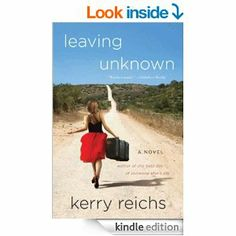 Amazon.com: Leaving Unknown: A Novel eBook: Kerry Reichs: Kindle Store