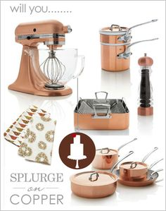 THIS IS EVERYTHING I WANT! copper kitchen tools from CB. I have this exclusive kitchen aid...amazing gem! My fave metal...along with iron.