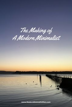 The Making Of a Modern Minimalist - Finding the merits of minimalism in a consumer driven culture . #minimalism #minimalistic #modernminimalism #minimalistblogger #minimalistblog #blogger #minimalistblogger