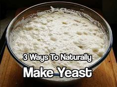 3 Ways To Naturally Make Yeast. Knowing ways of making this essential prep would be beneficial to anyone trying to live off of the food supply they have Booked Yeast Starter, Survival Food, Emergency Preparedness, Emergency Preparation, Survival Guide, Survival Skills, Dry Yeast, Baking Tips, Diy Food