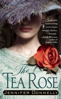 The Tea Rose: A Novel by Jennifer Donnelly    This is my favourite book of all time. A beautiful, historical fiction set at the time of the industrial revolution. This book has a strong female heroine, a murder mystery and an inspiring story of family and heart.     Please read!