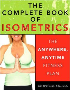The Complete Book of Isometrics: The Anywhere, Anytime Fitness Book