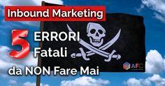 #InboundMarketing: 5 Errori Fatali da Non Fare Mai https://www.inboundmarketingformazione.it/blog/inbound-marketing-5-errori-fatali-da-non-fare-mai