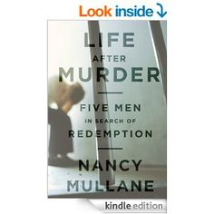 Life After Murder: Five Men in Search of Redemption - Kindle edition by Nancy Mullane. Politics & Social Sciences Kindle eBooks @ Amazon.com.