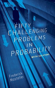 Fifty Challenging Problems in Probability with Solutions (Dover Books on Mathematics): Frederick Mosteller: 9780486653556: Amazon.com: Books