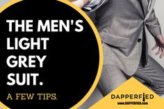 A few tips on wearing the men's light grey suit as well as a few occasions you can wear them to so you stand out from the crowd. PLUS, a great spot to buy your suits! Light Grey Suits, Cool Ties, Best Mens Fashion, Fashion Advice, Men's Style, Dapper, The Man, Nice Dresses, Tips