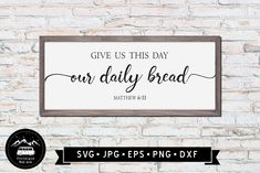 Give us This Day our Daily Bread Sign SVG, Wall Art svg, Vintage Sign svg, Bible Verses SVG, Religious Sign SVG Vintage Walls, Vintage Signs, Our Daily Bread, Wall Signs, Bible Verses, Clip Art, Wall Art, Day, Wall Plaques