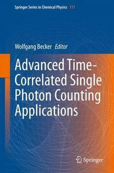 Advanced Time-Correlated Single Photon Counting: applications / Wolfgang Becker, ed. / QC 793.5.P422  A2