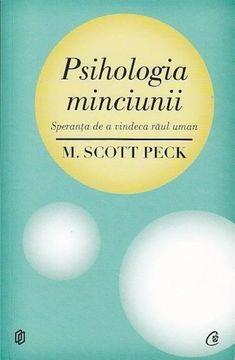 Psihologia minciunii - M. Carti Online, M Scott Peck, Study Skills, Robert Kiyosaki, Good Books, Amazing Books, Personal Development, Literature, Spirituality