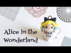 Polymer Clay Alice In Wonderland In A Cup Tutorial
